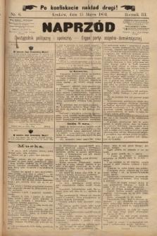 Naprzód : dwutygodnik polityczny i społeczny : organ partyi socyalno-demokratycznej. 1894, nr6 (po konfiskacie nakład drugi)