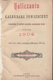 Haliczanin : kalendarz powszechny zastosowany do potrzeb wszystkich mieszkańców Galicyi na rok Pański 1904