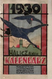 Haliczanin : kalendarz powszechny zastosowany do potrzeb wszystkich mieszkańców Małopolski i Kresów Wschodnich na rok Pański 1930