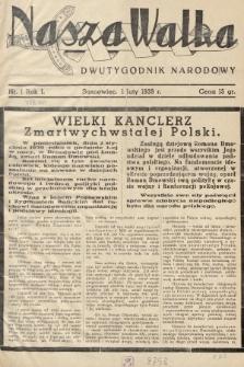 Nasza Walka : dwutygodnik narodowy. 1939, nr1