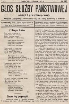 Głos Służby Państwowej Stałej i Prowizorycznej : Miesięcznik Galicyjskiego Stow. wzaj. pom. Służby Państwowej. 1913, nr1