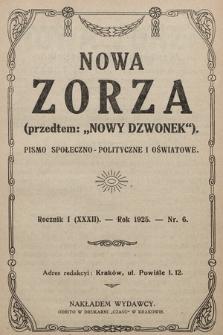 """Nowa Zorza : (przedtem """"Nowy Dzwonek"""") : pismo społeczno-polityczne i oświatowe. 1925, nr6"""