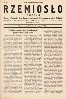 Rzemiosło : organ Związku Izb Rzemieślniczych Rzeczypospolitej Polskiej. 1936, nr47