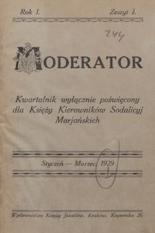 Moderator : kwartalnik wyłącznie poświęcony dla Księży Kierowników Sodalicyj Marjańskich. R. 1, 1929, T. [1], z.1
