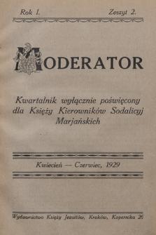 Moderator : kwartalnik wyłącznie poświęcony dla Księży Kierowników Sodalicyj Marjańskich. R. 1, 1929, T. [1], z.2