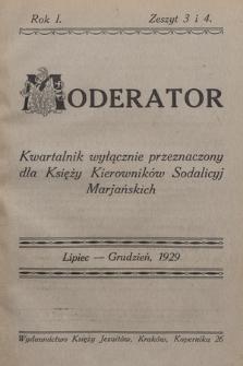 Moderator : kwartalnik wyłącznie przeznaczony dla Księży Kierowników Sodalicyj Marjańskich. R. 1, 1929, T. [1], z.3-4