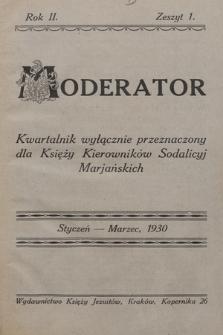 Moderator : kwartalnik wyłącznie przeznaczony dla Księży Kierowników Sodalicyj Marjańskich. R. 2, 1930, T. [1], z.1