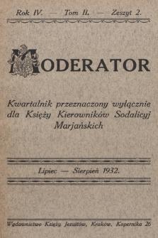 Moderator : kwartalnik przeznaczony wyłącznie dla Księży Kierowników Sodalicyj Marjańskich. R. 4, 1932, T. 2, z. 2