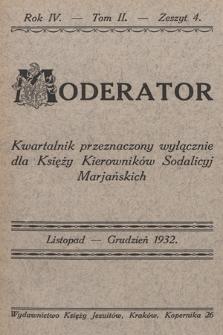 Moderator : kwartalnik przeznaczony wyłącznie dla Księży Kierowników Sodalicyj Marjańskich. R. 4, 1932, T. 2, z. 4