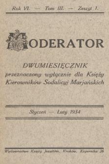 Moderator : dwumiesięcznik przeznaczony wyłącznie dla Księży Kierowników Sodalicyj Marjańskich. R. 6, 1934, T. 3, z. 1
