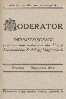 Moderator : dwumiesięcznik przeznaczony wyłącznie dla Księży Kierowników Sodalicyj Marjańskich. R. 6, 1934, T. 3, z. 4