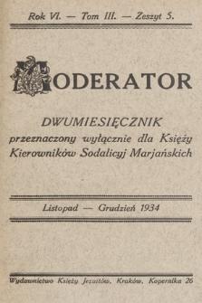 Moderator : dwumiesięcznik przeznaczony wyłącznie dla Księży Kierowników Sodalicyj Marjańskich. R. 6, 1934, T. 3, z. 5
