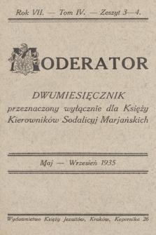 Moderator : dwumiesięcznik przeznaczony wyłącznie dla Księży Kierowników Sodalicyj Marjańskich. R. 7, 1935, T. 4, z. 3-4