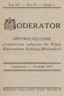 Moderator : dwumiesięcznik przeznaczony wyłącznie dla Księży Kierowników Sodalicyj Marjańskich. R. 7, 1935, T. 4, z. 5