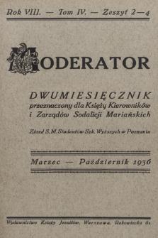 Moderator : dwumiesięcznik przeznaczony dla Księży Kierowników i Zarządów Sodalicji Mariańskich. R. 8, 1936, T. 4, z. 2-4