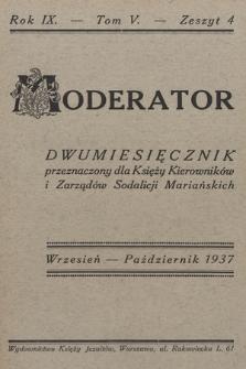 Moderator : dwumiesięcznik przeznaczony dla Księży Kierowników i Zarządów Sodalicji Mariańskich. R. 9, 1937, T. 5, z. 4