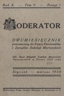 Moderator : dwumiesięcznik przeznaczony dla Księży Kierowników i Zarządów Sodalicji Mariańskich. R. 10, 1938, T. 5, z. 1