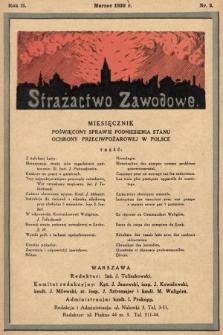 Strażactwo Zawodowe : miesięcznik poświęcony sprawie podniesienia stanu ochrony przeciwpożarowej w Polsce. 1930, nr3