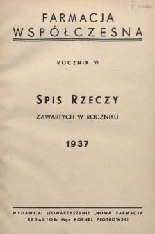 """Farmacja Współczesna : czasopismo poświęcone naukowym, zawodowym i społecznym zagadnieniom farmacji : organ Stowarzyszenia """"Nowa Farmacja"""". 1937, spis rzeczy zawartych w roczniku 1937"""