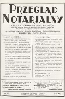 Przegląd Notarjalny : centralny organ notarjatu polskiego : dwutygodnik poświęcony sprawom zawodowym i zagadnieniom prawnym z dziedziny teorji i praktyki notarjatu. 1934, nr12