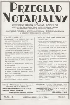 Przegląd Notarjalny : centralny organ notarjatu polskiego : dwutygodnik poświęcony sprawom zawodowym i zagadnieniom prawnym z dziedziny teorji i praktyki notarjatu. 1934, nr13-14