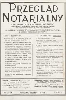 Przegląd Notarialny : centralny organ notariatu polskiego : dwutygodnik poświęcony sprawom zawodowym i zagadnieniom prawnym z dziedziny teorii i praktyki notariatu. 1938, nr23-24