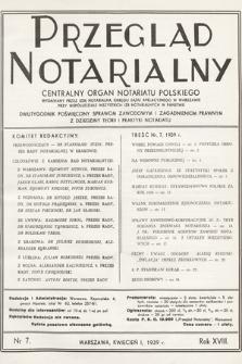 Przegląd Notarialny : centralny organ notariatu polskiego : dwutygodnik poświęcony sprawom zawodowym i zagadnieniom prawnym z dziedziny teorii i praktyki notariatu. 1939, nr7