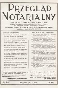 Przegląd Notarialny : centralny organ notariatu polskiego : dwutygodnik poświęcony sprawom zawodowym i zagadnieniom prawnym z dziedziny teorii i praktyki notariatu. 1939, nr9-10