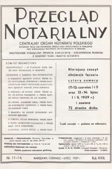 Przegląd Notarialny : centralny organ notariatu polskiego : dwutygodnik poświęcony sprawom zawodowym i zagadnieniom prawnym z dziedziny teorii i praktyki notariatu. 1939, nr11-14
