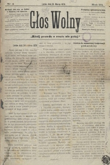 Głos Wolny : tygodnik polityczny, społeczny iliteracki : organ niezawisły. 1876, nr4