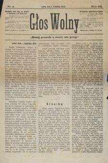 Głos Wolny : tygodnik polityczny, społeczny iliteracki : organ niezawisły. 1876, nr5