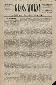 Głos Wolny : tygodnik polityczny, społeczny iliteracki : organ niezawisły. 1879, nr1