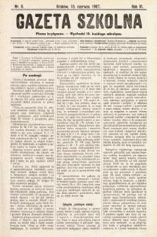 Gazeta Szkolna : pismo krytyczne. 1907, nr6