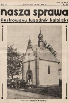 Nasza Sprawa : ilustrowany tygodnik katolicki. 1936, nr21