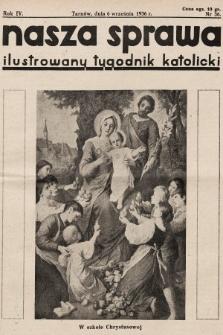 Nasza Sprawa : ilustrowany tygodnik katolicki. 1936, nr36