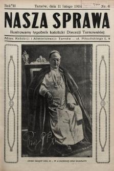 Nasza Sprawa : ilustrowany tygodnik katolicki Diecezji Tarnowskiej. 1934, nr6