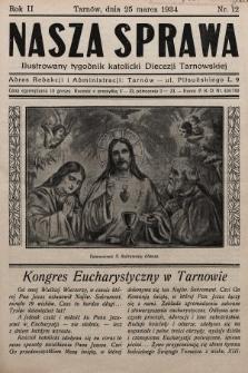 Nasza Sprawa : ilustrowany tygodnik katolicki Diecezji Tarnowskiej. 1934, nr12