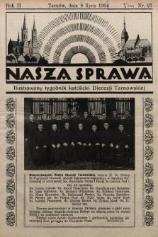 Nasza Sprawa : ilustrowany tygodnik katolicki Diecezji Tarnowskiej. 1934, nr27