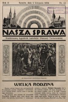 Nasza Sprawa : ilustrowany tygodnik katolicki Diecezji Tarnowskiej. 1934, nr44