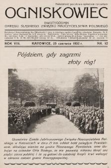 Ogniskowiec : dwutygodnik Okręgu Śląskiego Związku Nauczycielstwa Polskiego. 1932, nr12