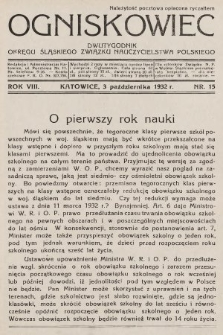 Ogniskowiec : dwutygodnik Okręgu Śląskiego Związku Nauczycielstwa Polskiego. 1932, nr15