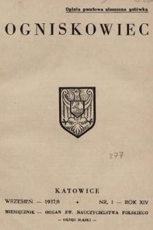 Ogniskowiec : organ Zw. Nauczycielstwa Polskiego : Okręg Śląski. 1937/1938, nr1