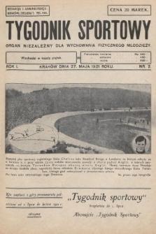 Tygodnik Sportowy : organ niezależny dla wychowania fizycznego młodzieży. 1921, nr2