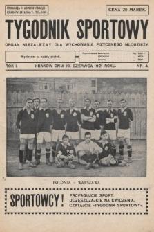 Tygodnik Sportowy : organ niezależny dla wychowania fizycznego młodzieży. 1921, nr4