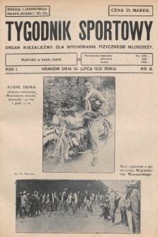 Tygodnik Sportowy : organ niezależny dla wychowania fizycznego młodzieży. 1921, nr9