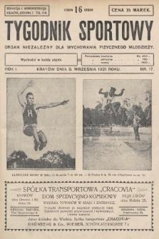 Tygodnik Sportowy : organ niezależny dla wychowania fizycznego młodzieży. 1921, nr17