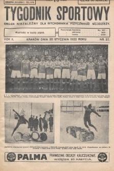 Tygodnik Sportowy : organ niezależny dla wychowania fizycznego młodzieży. 1922, nr37