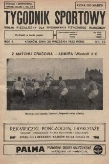 Tygodnik Sportowy : organ niezależny dla wychowania fizycznego młodzieży. 1922, nr76