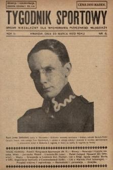 Tygodnik Sportowy : organ niezależny dla wychowania fizycznego młodzieży. 1923, nr6