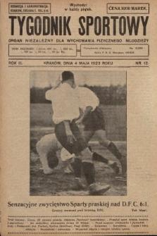 Tygodnik Sportowy : organ niezależny dla wychowania fizycznego młodzieży. 1923, nr12